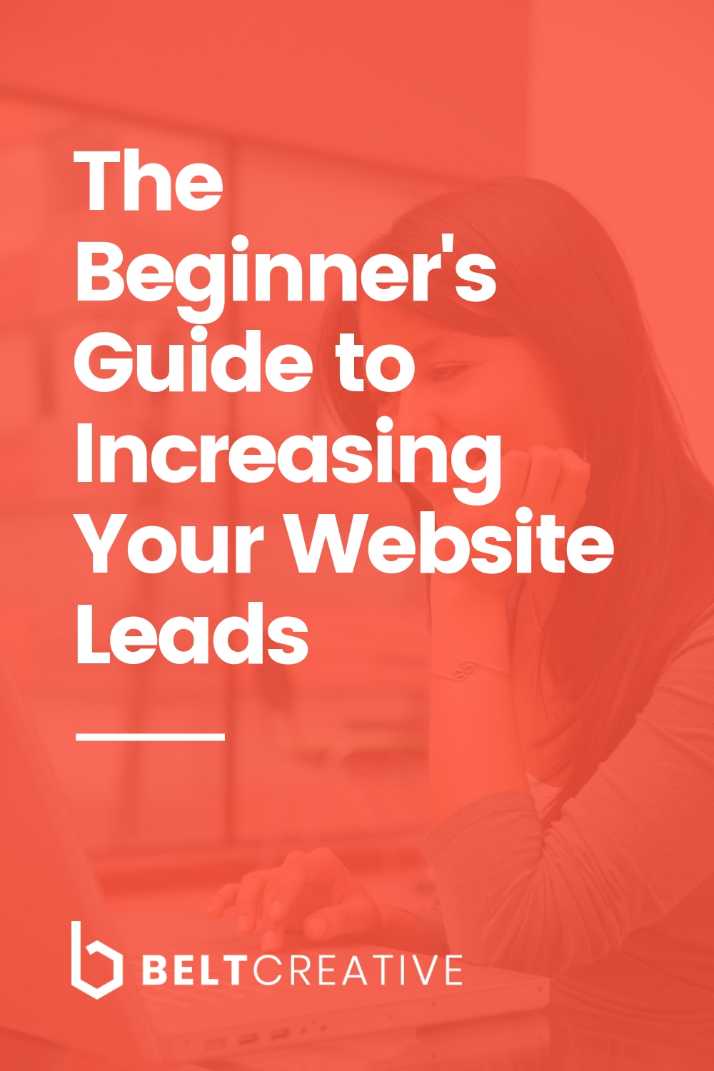 The Beginner's Guide to Increasing Your Website Leads.jpg