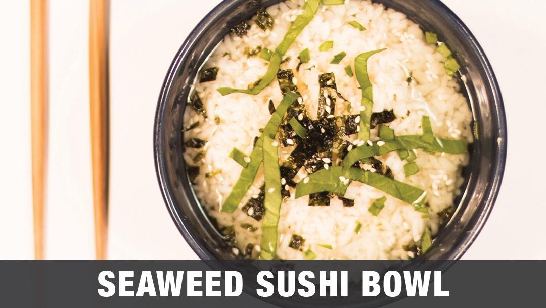 Seaweed%2BSushi%2BBowl.jpg