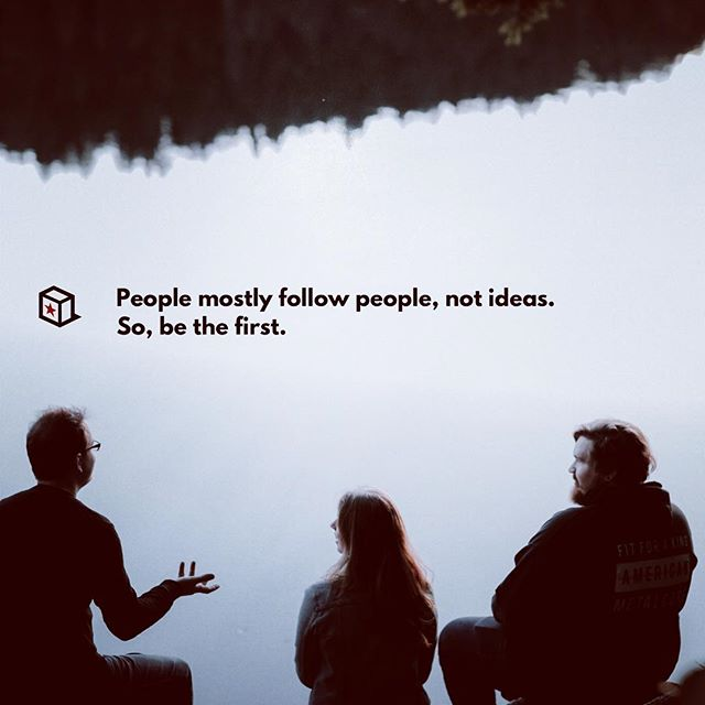 ‪People mostly follow people, not ideas. So, be the first. #branding #CommunityEngagement 🧐‬