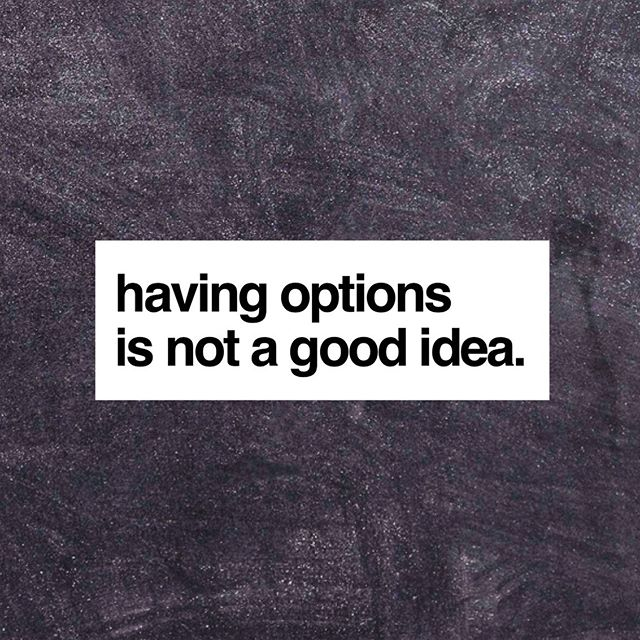 Frankly, there is no room for 'options' in any important decision. Thinking about the options is only for the time you need to convince others. #brandingdesign #marketingcommunications #brandingquotes