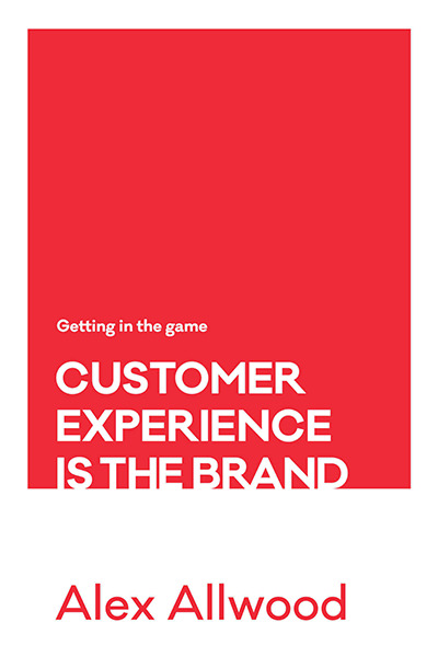 Alex-Allwood-Customer-Experience-is-The-Brand 2-1.jpg