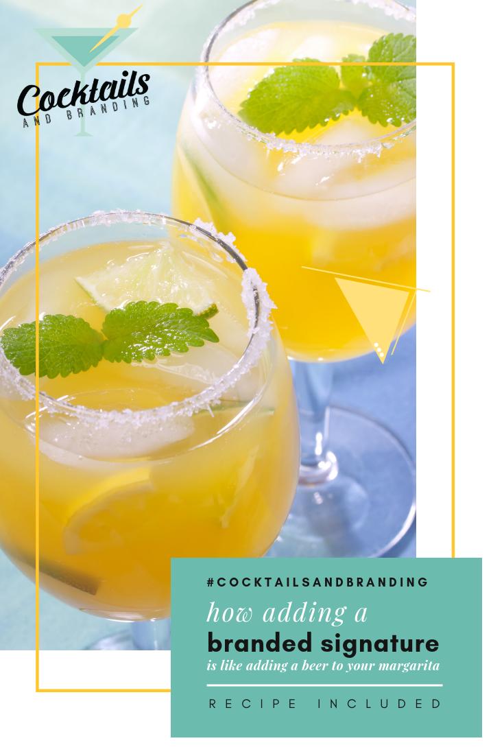 Beer Margaritas and Branding