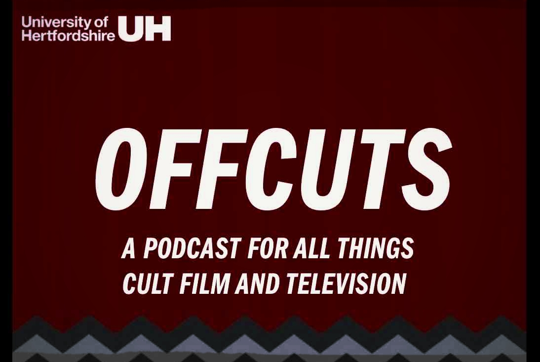 OffCuts: Podcast for Cult Film and TV  with Univ of Hertfordshire
