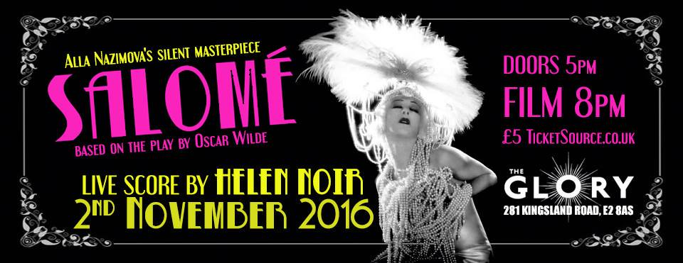 Salome , The Glory London, November 2016 (live soundtrack)