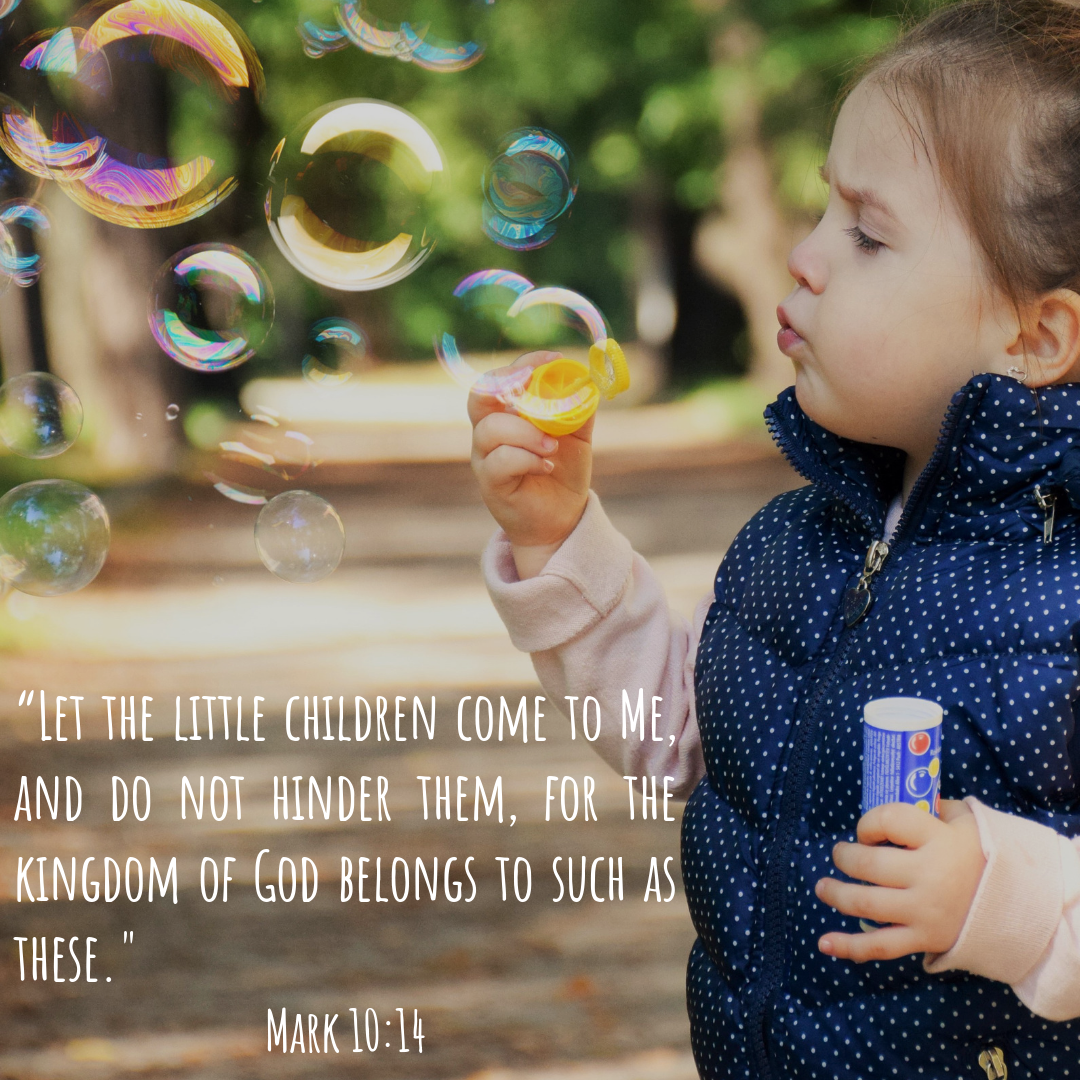 """Let the little children come to me, and do not hinder them, for the kingdom of God belongs to such as these._ Mark 10_14 (2).png"