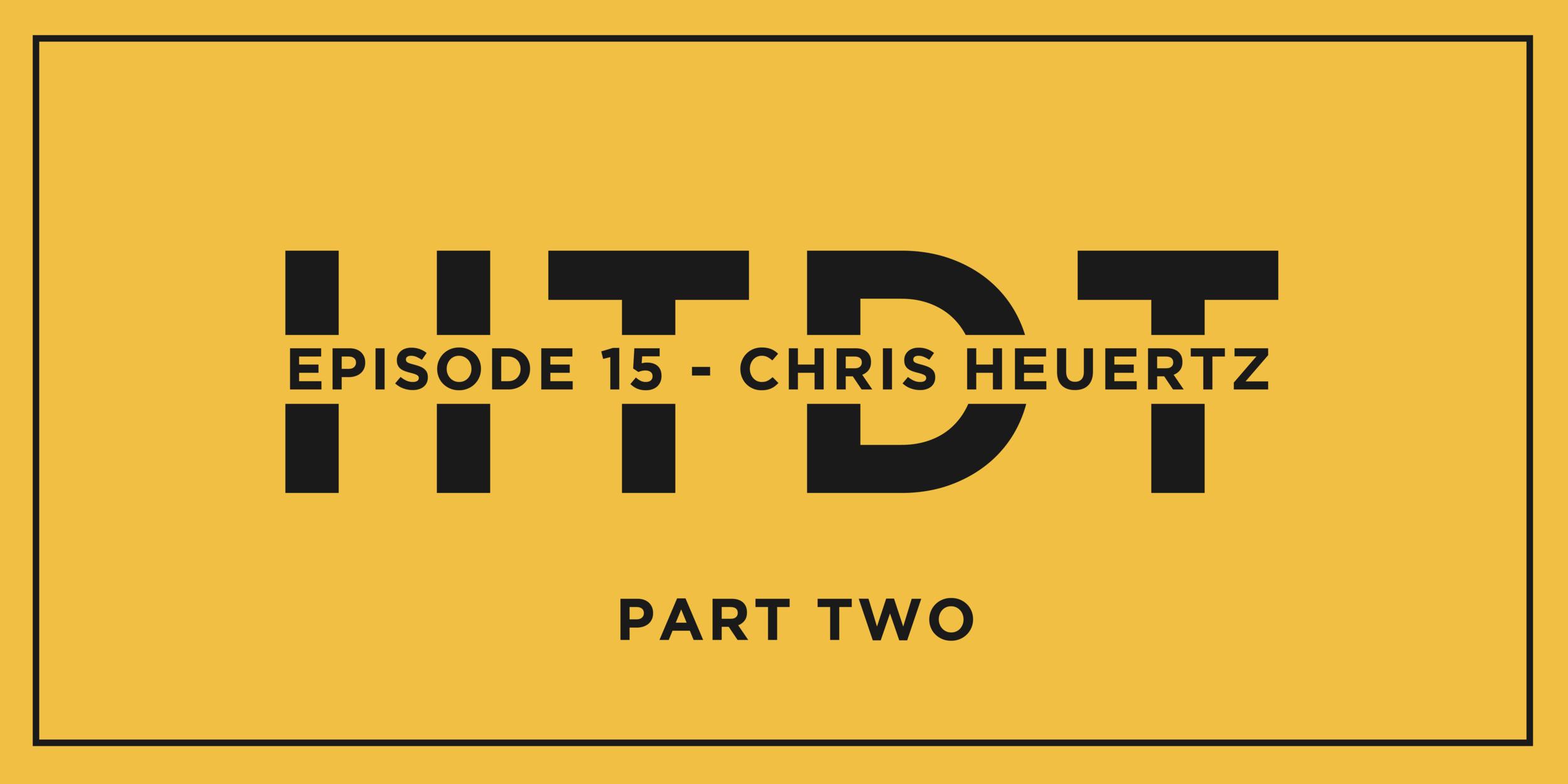 Episode 15.5 - Chris Heurtz_Header.png