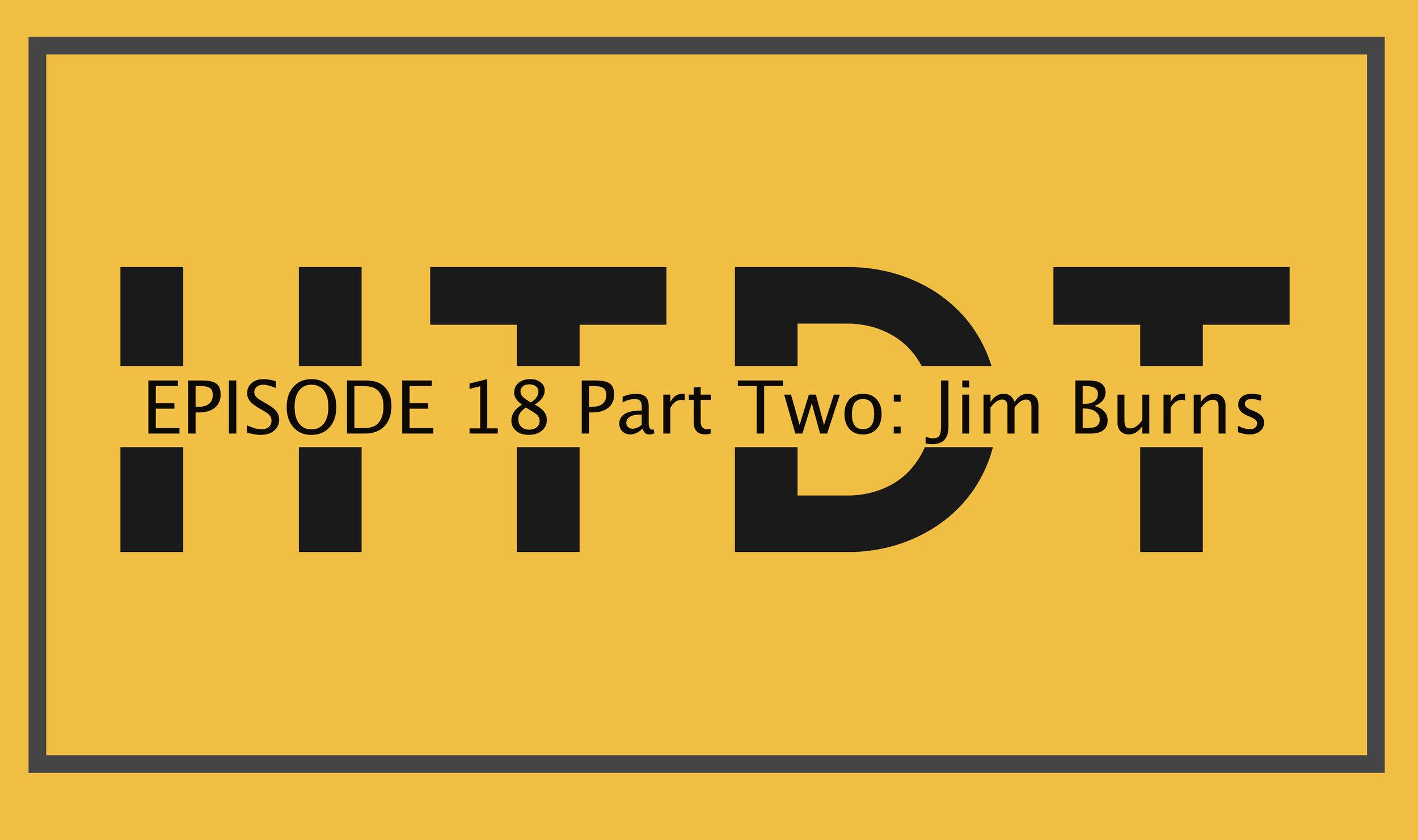 HTDT Podcast Graphic Jim Burns PT2 Header.jpg