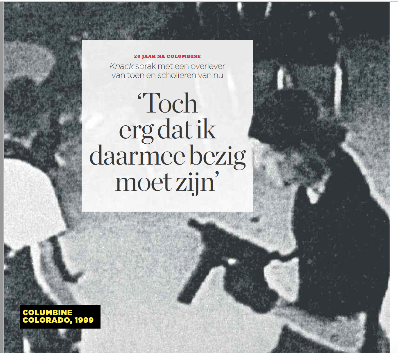 The 20th anniversary of the Columbine Shooting - My article about the impact of mass shootings on schools, students and communities in the US. Published in Knack magazine, April 23, 2019 (article in Dutch).