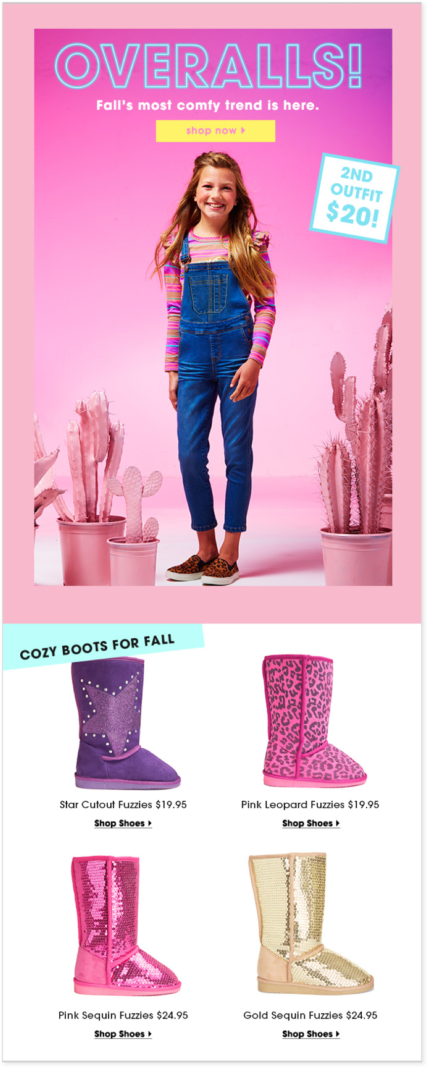 Although overalls was the main feature of the email, we cross-sell shoes to allow optionality.