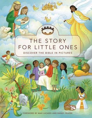 The Story for Little Ones: Discover the Bible in Pictures by Josee Masse, Max Lucado (Hardcover)