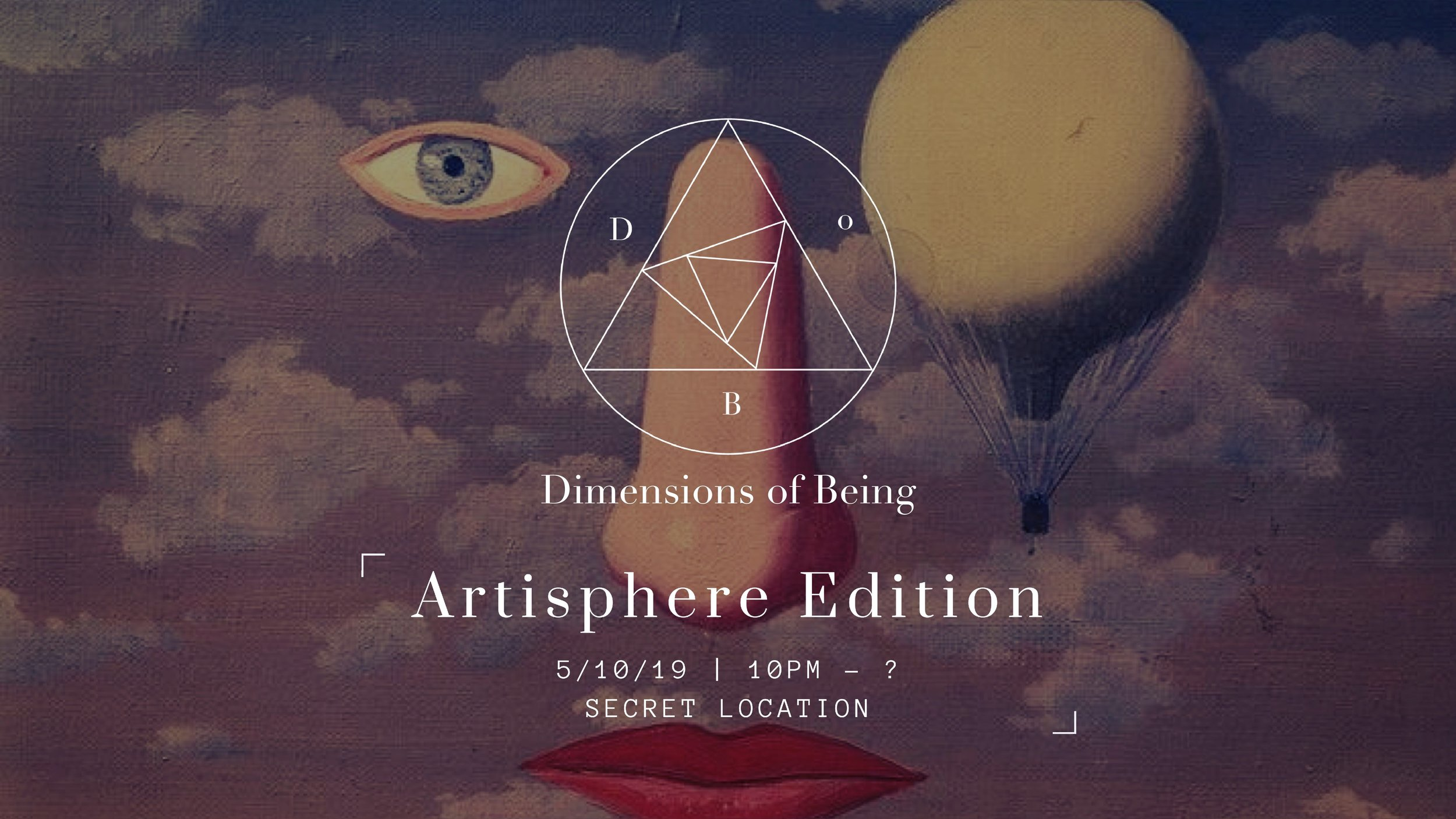 Dimensions of Being | Artisphere Edition 2019Welcome to an exploration through sound, light, and vibration with the intention of discovering and understanding the dimensions of our being. We are excited to present the first incarnation of our annual Artisphere Afterparty in Greenville. This is a yearly gathering in celebration of Art and it's effect on our beings and lives. We have art and a line up you will have to discover for your self. We hope you will explore with us 👁 -