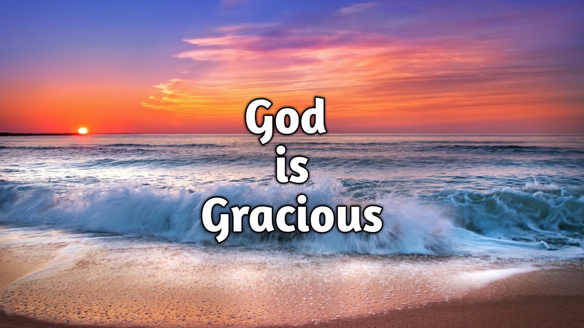 God Is Gracious