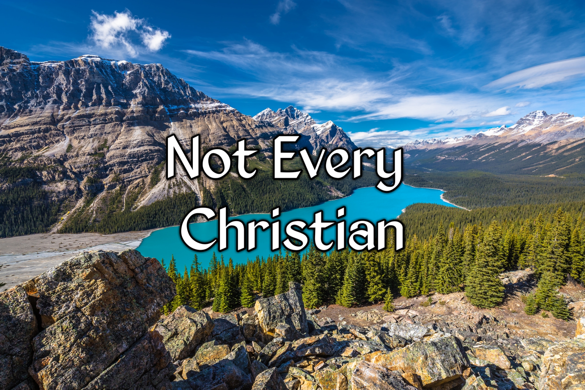 Not Every Christian