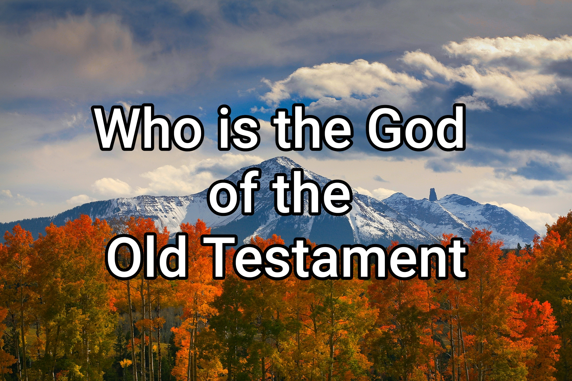Who Is the God of the Old Testament