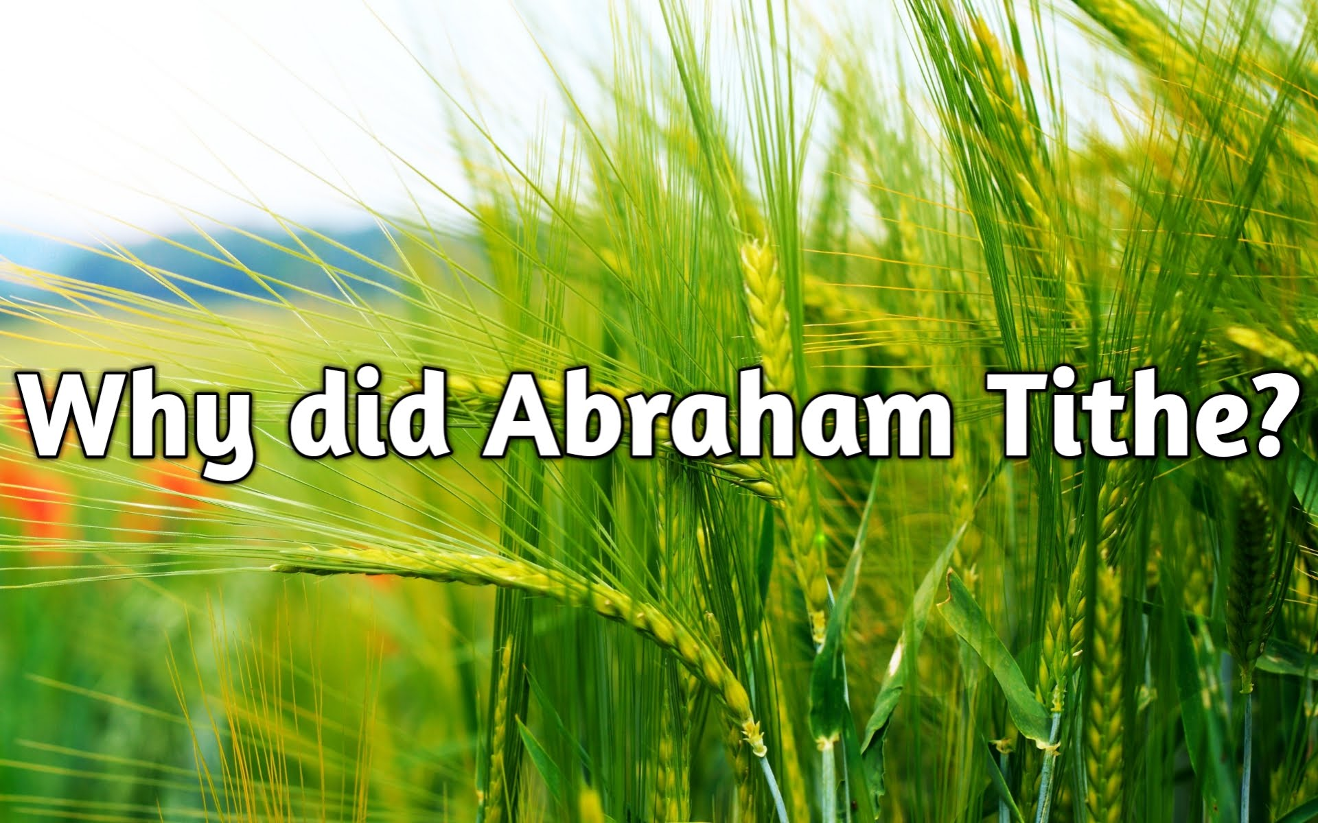 Why Did Abraham Tithe?