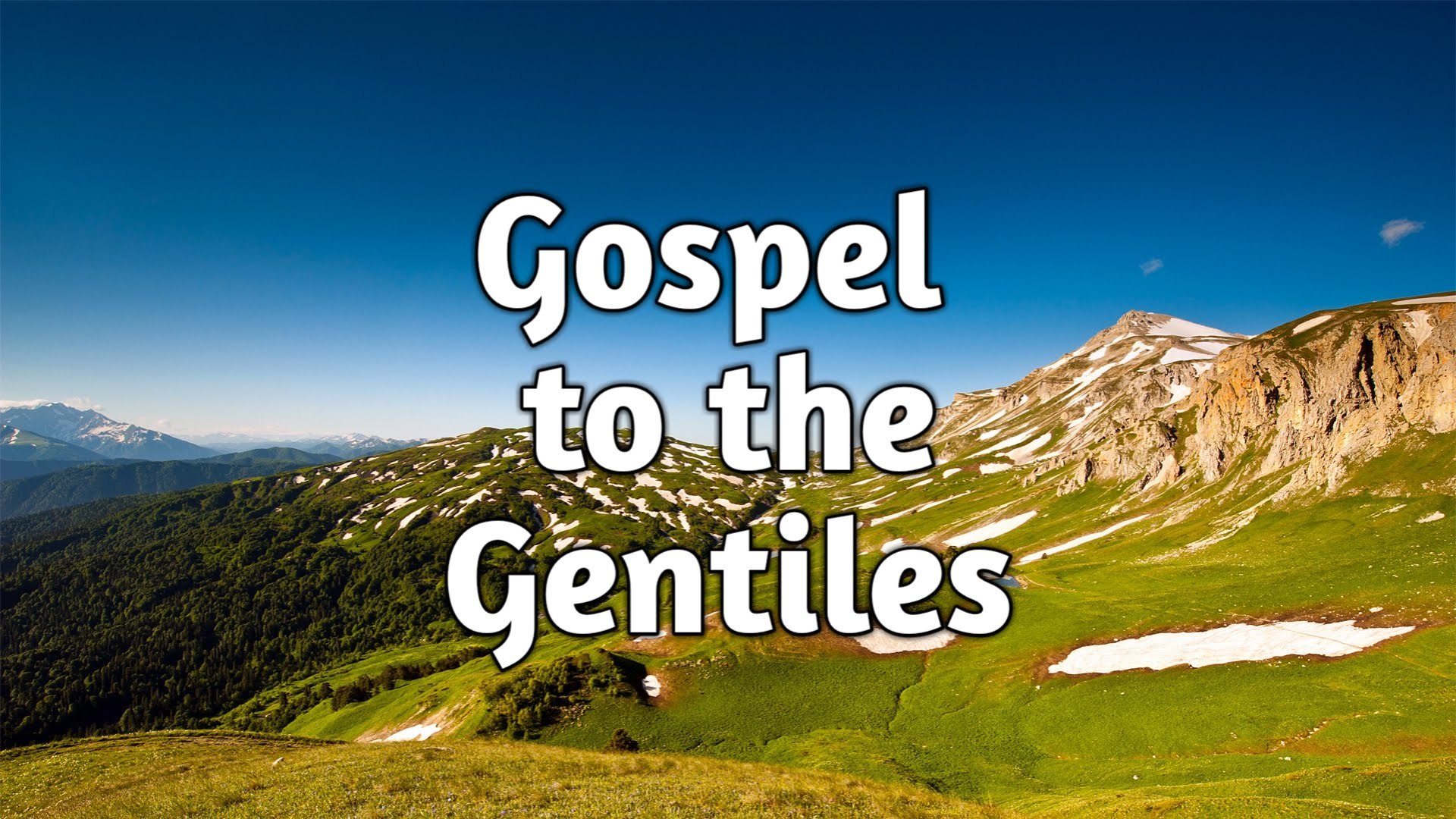 Gospel to the Gentiles