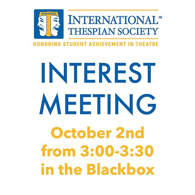 Are you interested in being inducted into the International Thespian Society?🎭 Join us in the Black Box for our interest meeting on October 2nd from 3-3:30. Hope to see you there!