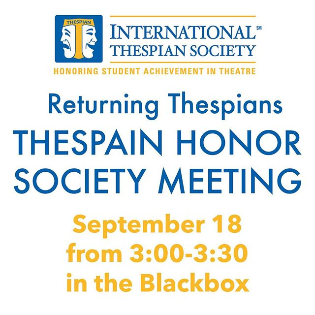 🌟This Wednesday, there will be a Thespian Honor Society Meeting for returning Thespians in the Blackbox after school