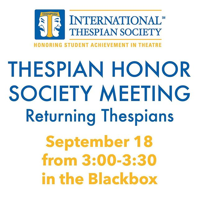 🌟Tomorrow, there will be a Thespian Honor Society Meeting for returning Thespians in the Blackbox after school