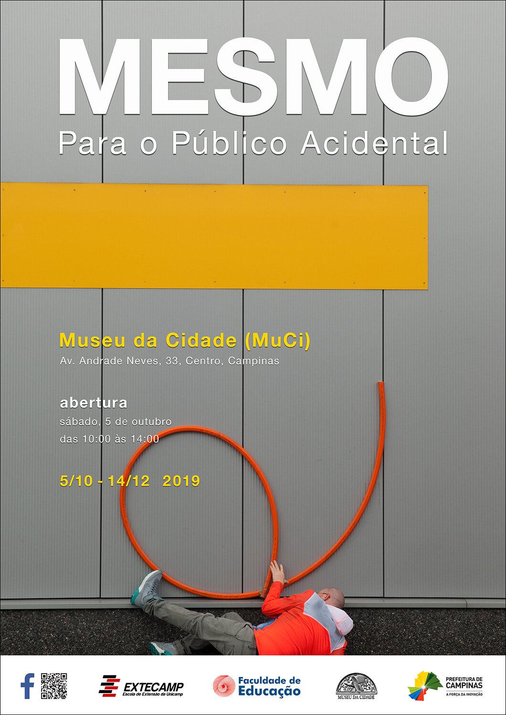 (solo exhibition) MESMO - Para o Público Acidental