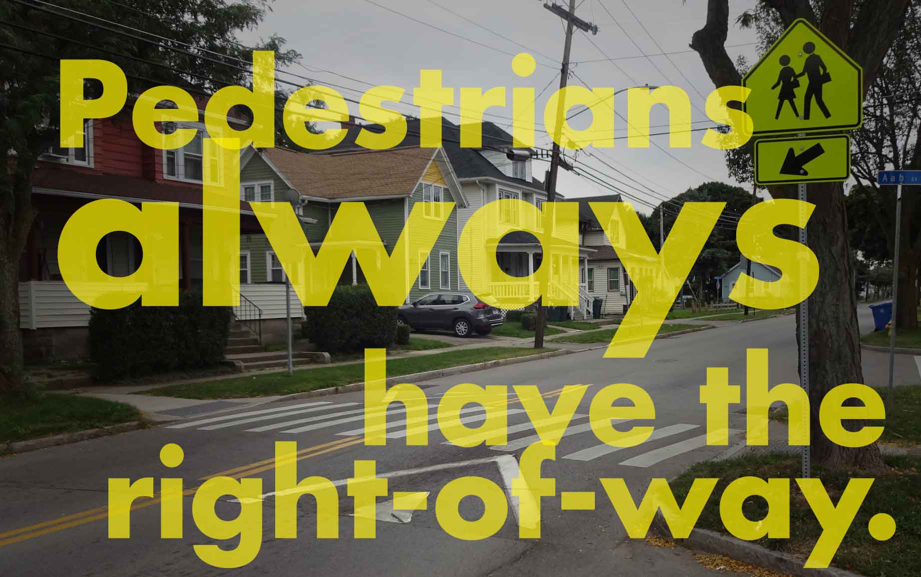 pedestrians always have the right-of-way.jpg