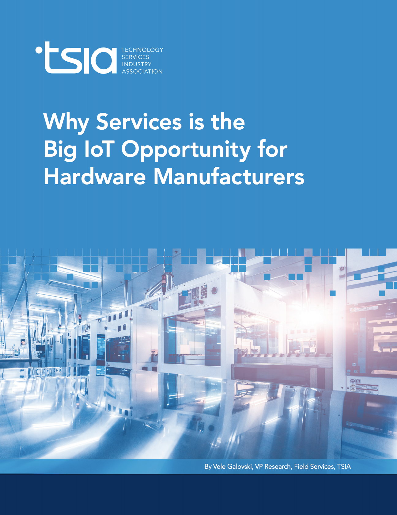 Client: Technology Services Industry Association (TSIA) Industry: Technology and technology services, hardware manufacturers   Details: Ebook combines content from 10 blog posts into a single, cohesive asset. Design by Natalie Peterson