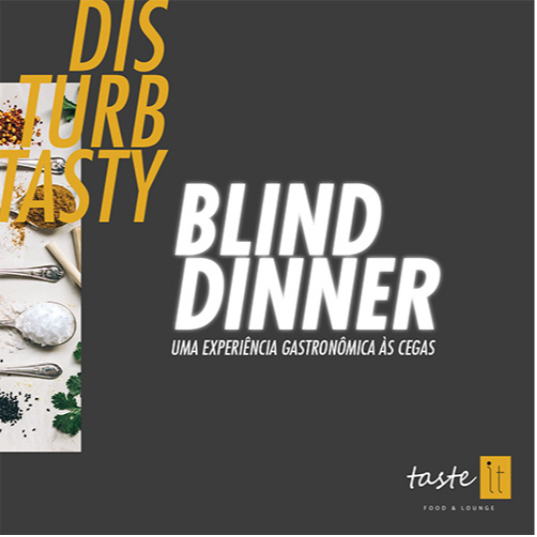 Experiência Blind Dinner no Restaurante TasteIt Food & Lounge