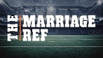 The Marriage Ref - 8 Part Series