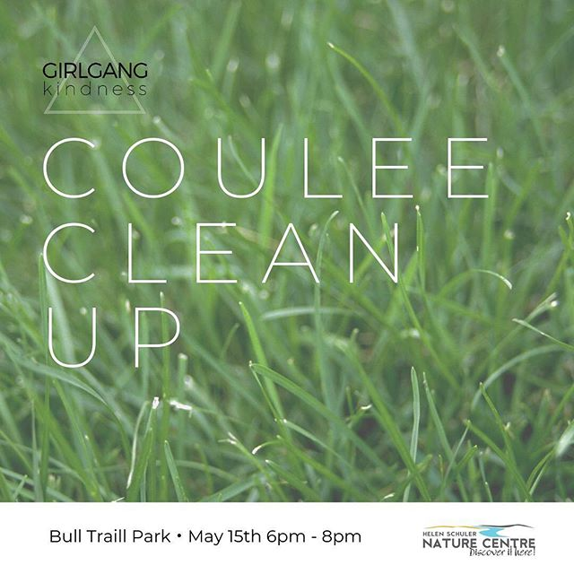 In support of the @helenschulernaturecentre , GirlGang is spreading our kindness wings to clean up our coulees and you're invited!  When: Wednesday, May 15 from 6-8pm Where: Meet at Bull Trail Parking lot West (just off of University Drive & Whoop Up Drive) We will have all the supplies we need on site, including garbage bags, gloves, first aid supplies, area maps and safety vests.  Bring a pal (or two), your mom & dad, your kids, your partner, your dog, everyone is welcome! We can't wait to see you on May 15th to spread some environmental kindness in our community. Send us an email, girlgangyql@gmail.com, or DM us with any questions.  #bekind #girlgangyql #yql #couleecleanup