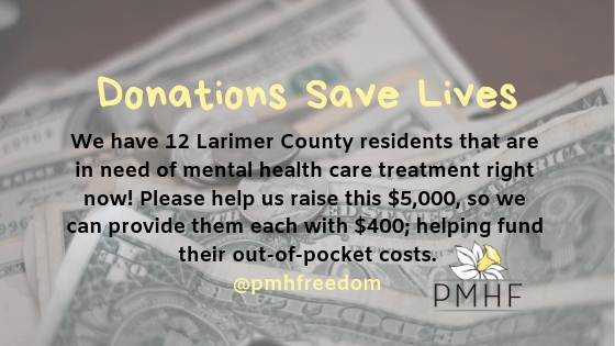 Want to join me in making a difference? I'm raising money to benefit Project Mental Health Freedom, and any donation will help make an impact. Thanks in advance for your contribution to this cause that means so much to me.  Without support from our local companies and community here in Larimer County, we couldn't continue to grow and be able to help our residents. Project Mental Health Freedom - PMHF is a 501c3 nonprofit in Larimer County - based out of Fort Collins, Colorado.   We are here to bridge the gap for mental health care by assisting our residents with the out-of-pocket costs for their mental health treatments & maintenance. There are so many people who cannot afford the mental health support and treatments they so desperately need and deserve.  Help end this fight for so many and donate today!