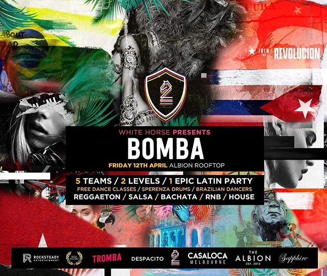 ✦JUST ANNOUNCED✦ For the first time ever White Horse, Tromba, Despacito, Casaloca, Sapphire, Red Heart & Rocksteady are coming together to bring you a special one-off latin event called BOMBA.  BOMBA - Friday 12th April @The Albion Rooftop!  With Free Dance Classes // Speranza Drums LIVE // Brazillian Dancers + More! INBOX US FOR BIRTHDAYS!  Feat DJ Marz // Andrew Avi // Henrique Santos // TPC + Many More!!!