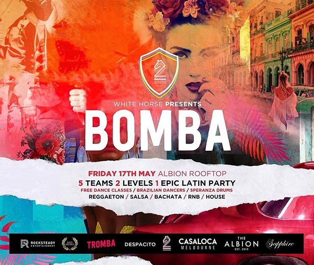 After the huge success of last event, BOMBA is back!!! The crews that bring you Tromba, Despacito, Casaloca, Sapphire, White Horse, Red Heart & Rocksteady will do it all again!  BOMBA - Friday 17th May @thealbionrooftop  With Free Dance Classes (8-9pm) // Speranza Drums LIVE // Brazillian Dancers + Much More!  INBOX US FOR BIRTHDAYS!! Dress to Impress The Albion Rooftop - 172 York St, South Melbourne