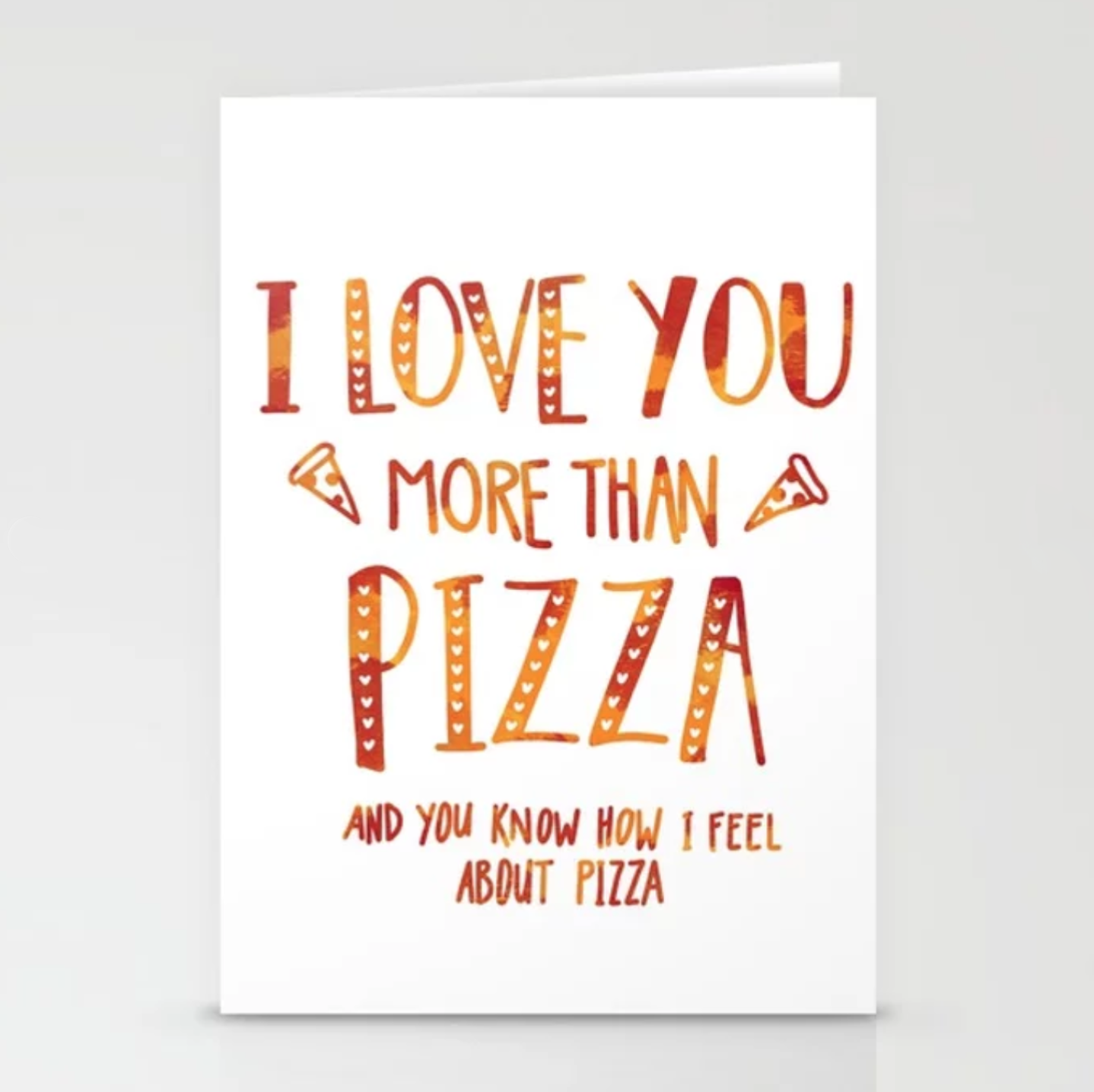 I love you more than pizza Stationery Cards