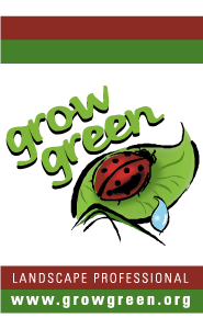 """Certified """"Grow Green"""" Landscaping Professionals - Get the Job Done Right and Responsibly"""