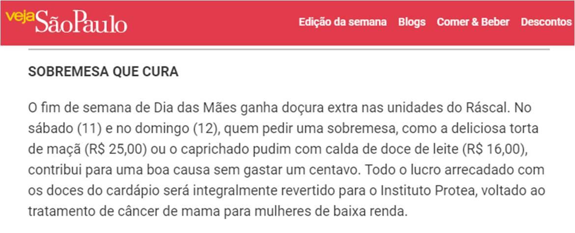 Revista Veja São Paulo, indica aos leitores sobremesa que contribui para uma boa causa! Parceria Ráscal e Protea. - Clique na imagem para saber mais!