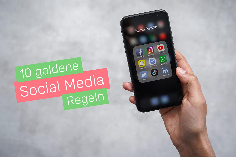 Unsere 10 goldenen Social Media Regeln für erfolgreiches Social Media Marketing!