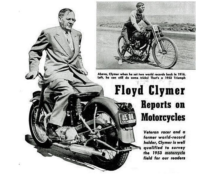 A man unafraid of challenges. Ten years after this fascinating photo was taken, Clymer acquired what was left of Indian.