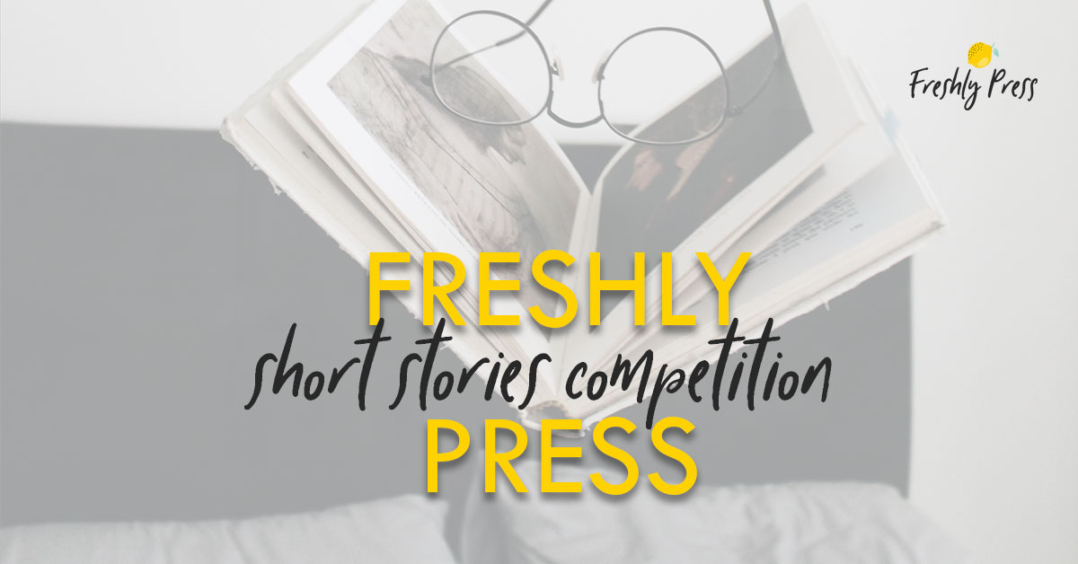FreshlyPress_ShortStoriesCompetition;jpg