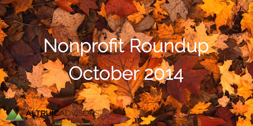 Altruic Advisors Nonprofit Roundup October 2014