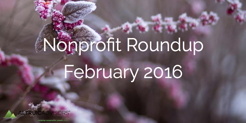Nonprofit Roundup February 2016