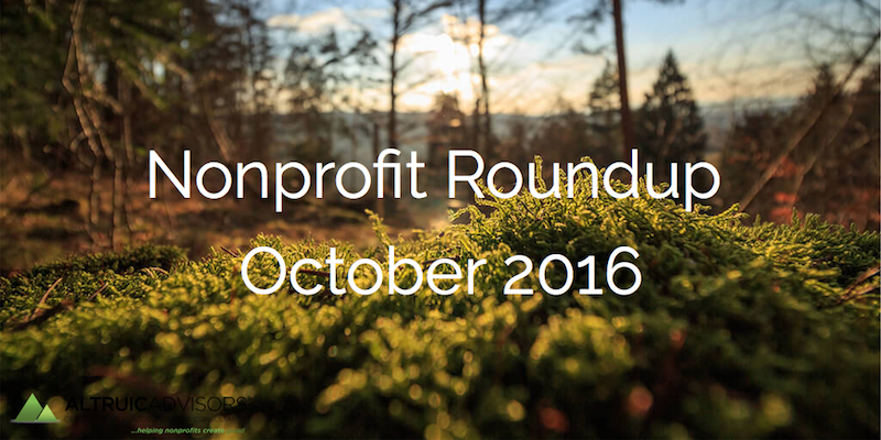 Nonprofit Roundup October 2016
