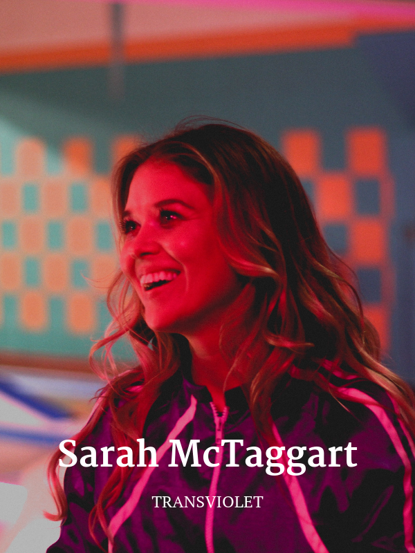Sarah McTaggart, Transviolet