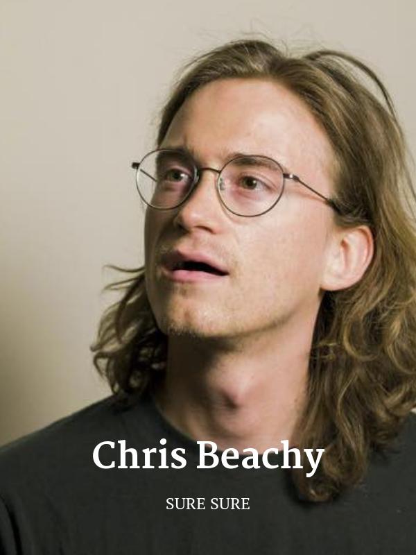 Chris Beachy, Sure Sure