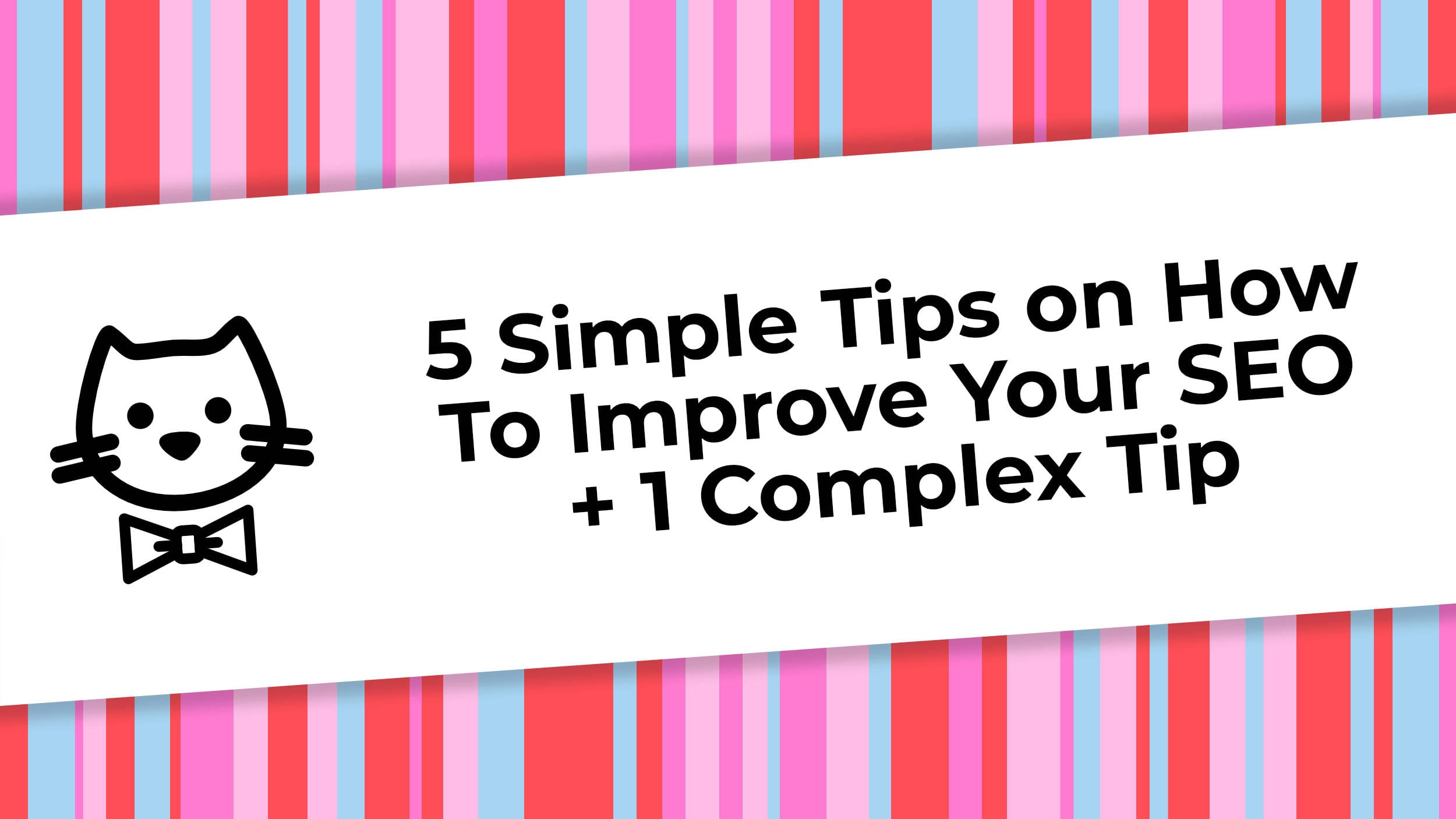 5 Simple Tips Top Improve Your SEO + 1 Complex Tip.jpg