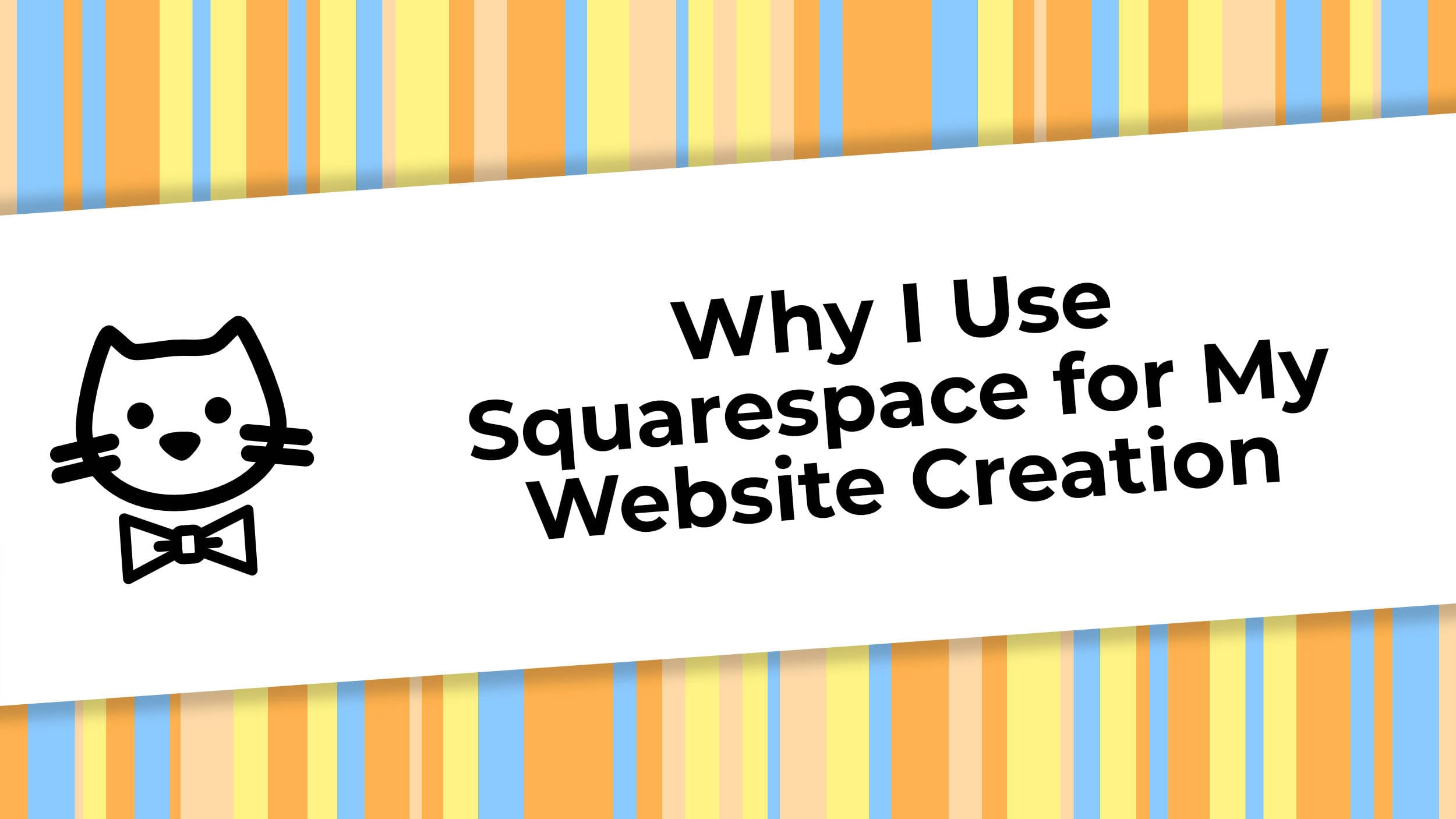 Why I Use Squarespace.jpg