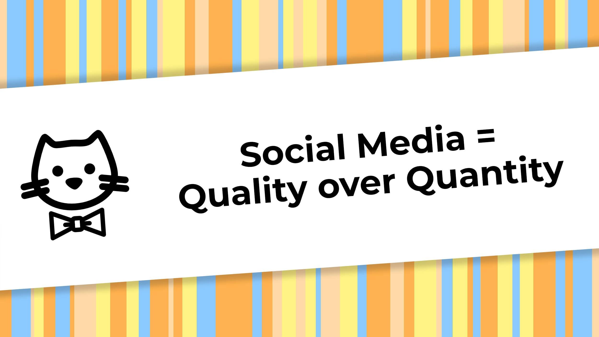Social Media = Quality over Quantity.jpg