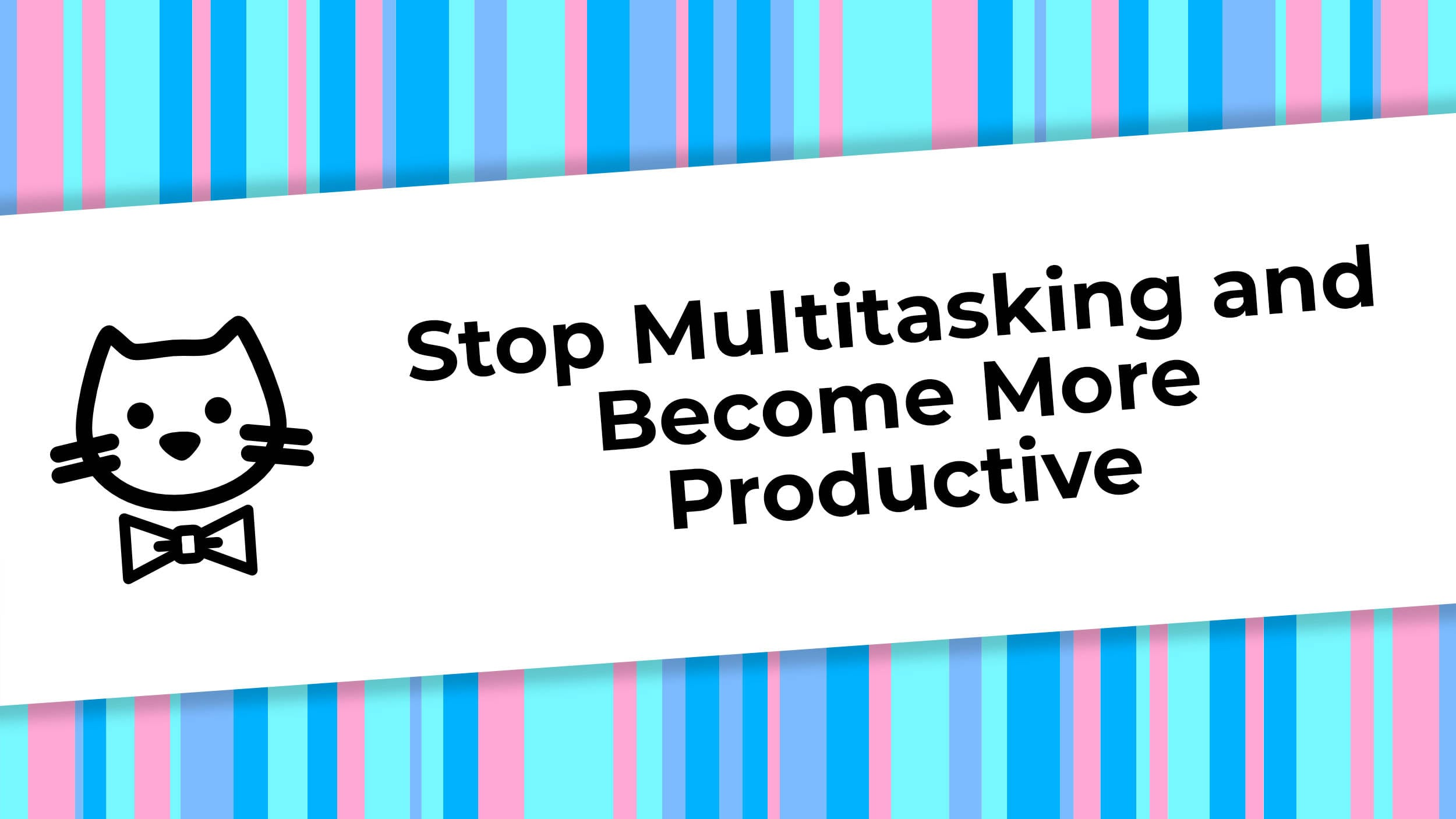 Stop Multitasking and Become More Productive.jpg