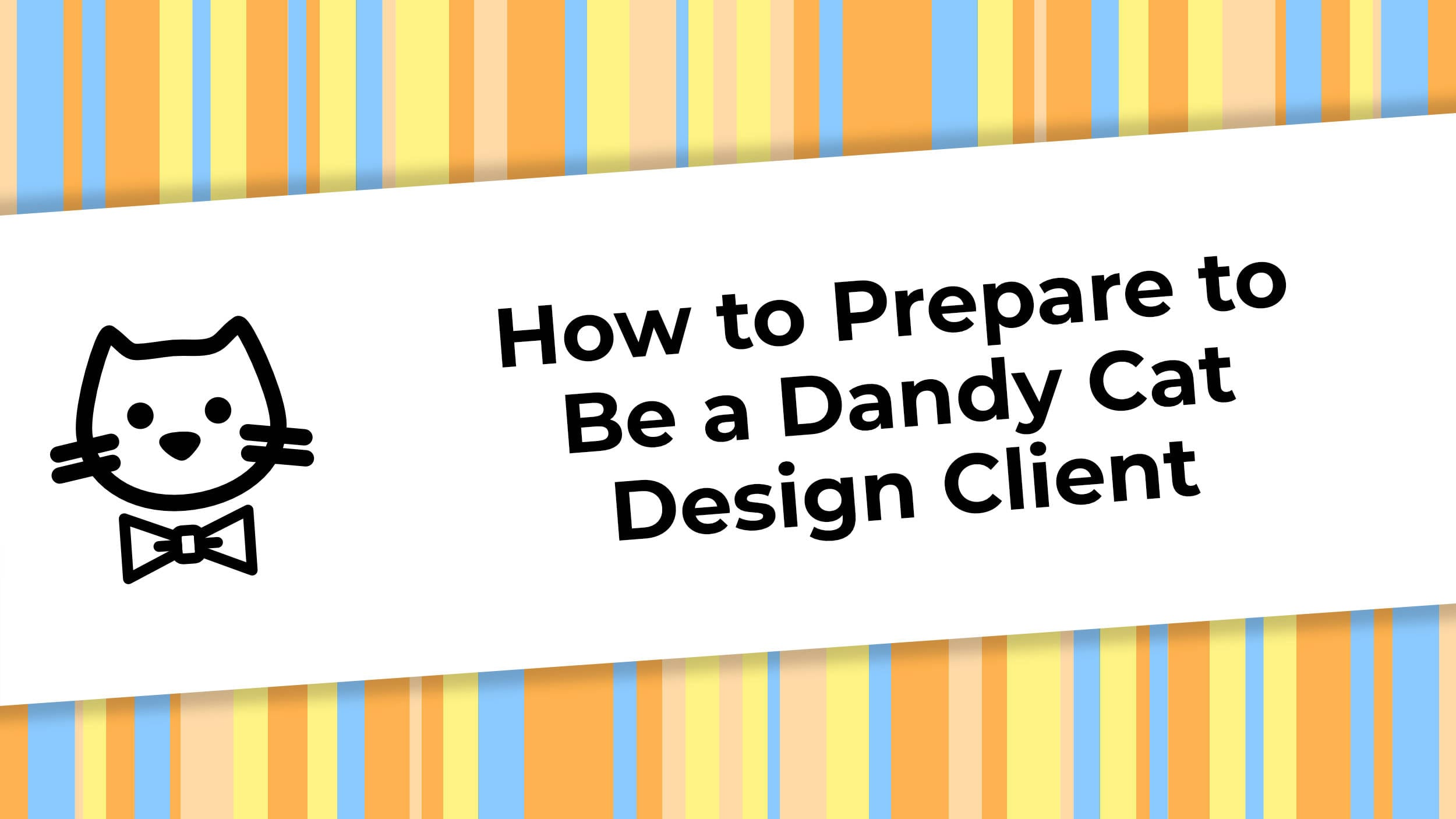 An orange- and blue-striped background behind a white banner with black text and the Dandy Cat Design logo serving as the main image for this blog post.