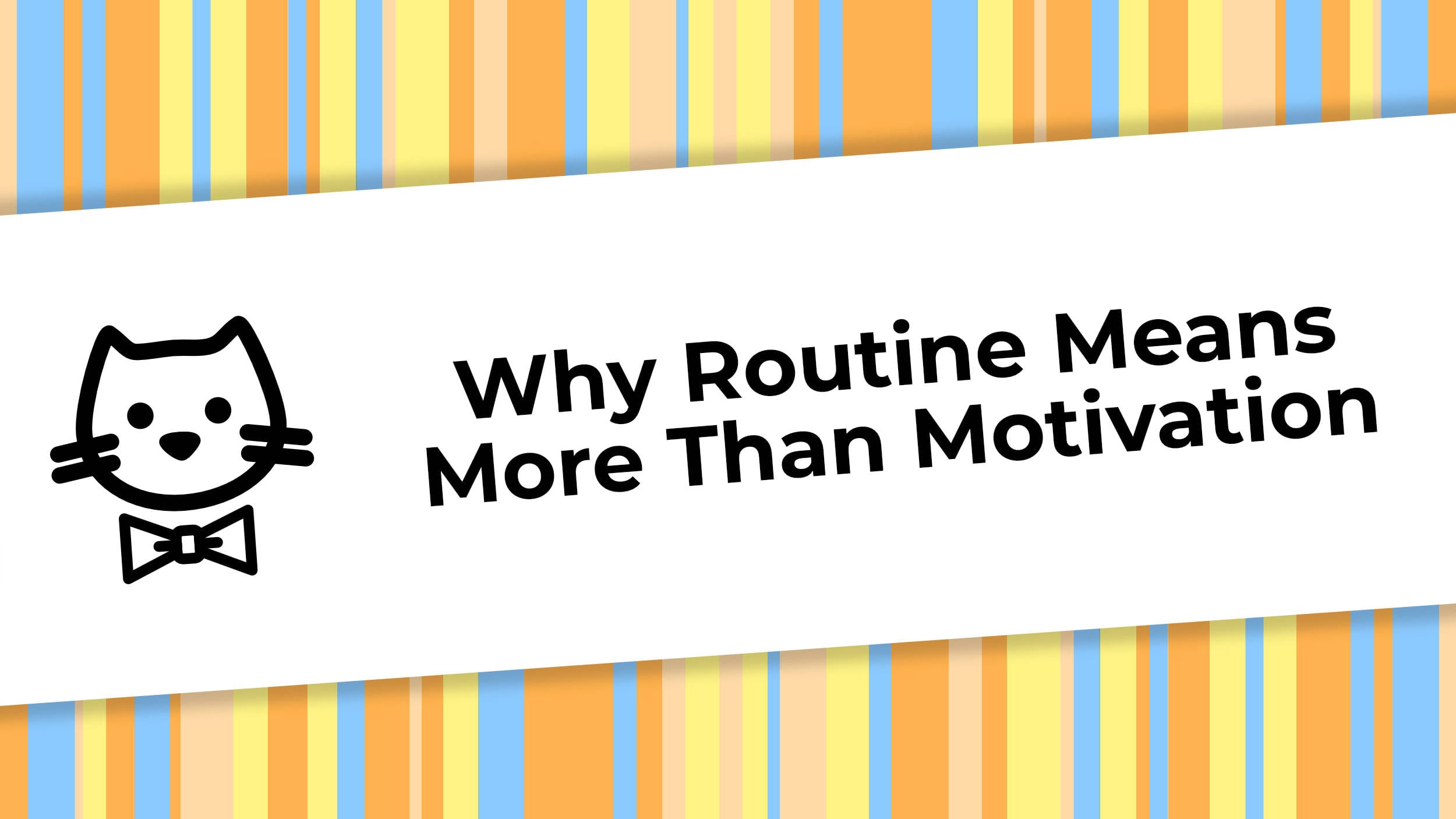 Why Routine Means More Than Motivation.jpg