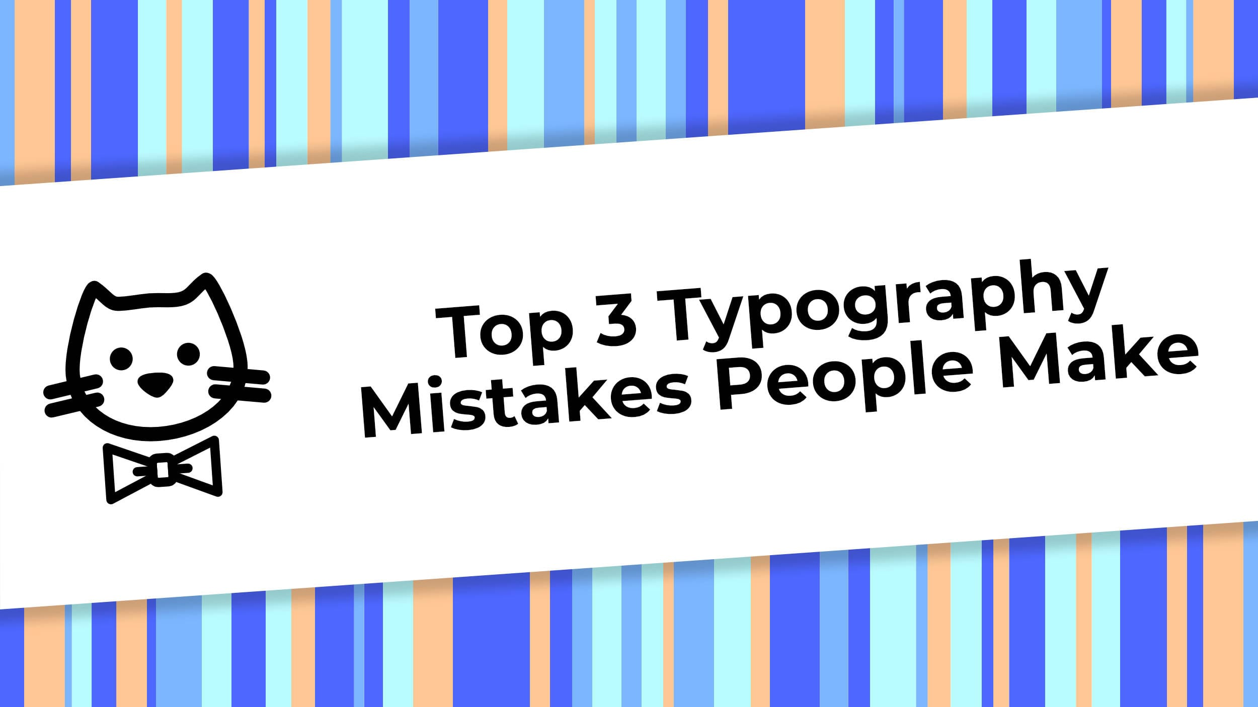 Top 3 Typography Mistakes People Make.jpg